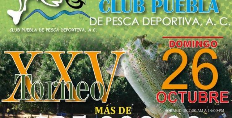 XXV Torneo Tradicional de Trucha Club Puebla de Pesca Deportiva A.C.