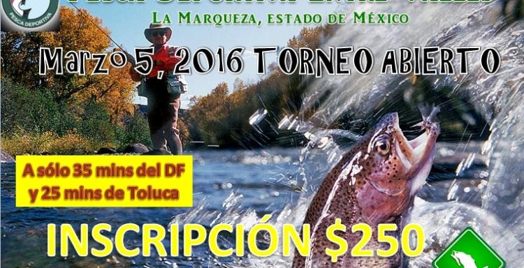 Torneo Abierto de Trucha, Entre Valles, La Marquesa, Edo. Mex, 5 de marzo