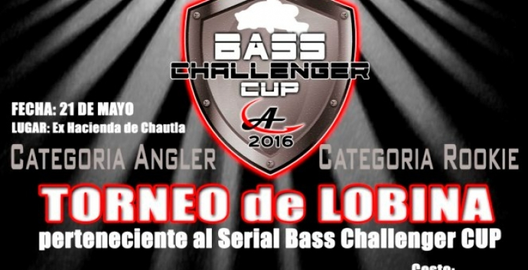 Torneo Pesca Lobina Chautla 21 de mayo, Serial Bass Challenger Cup