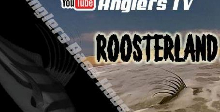 Anglers TV ROOSTERLAND