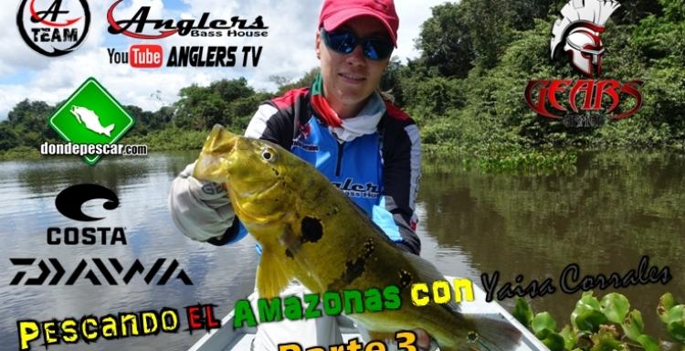 Anglers Tv Pescando el Amazonas con Yaisa Corrales Parte 3