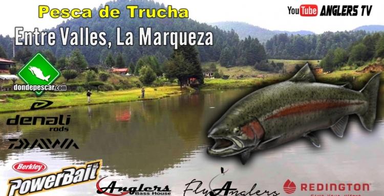 ANGLERS TV PESCA DE TRUCHAS Entre Valles, Estado de México
